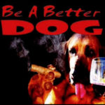 Be a Better Dog